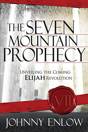 Seven Mountain Prophecy, The By Johnny Enlow