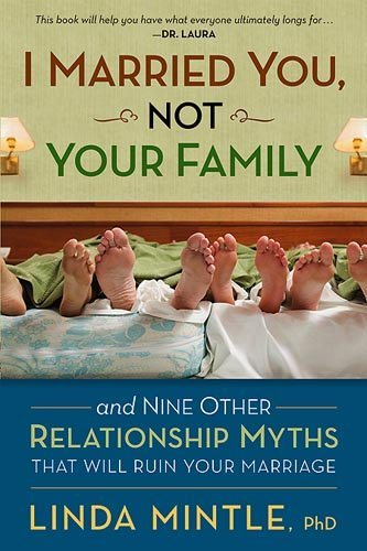 I Married You Not Your Family By Ph.D., Linda Mintle