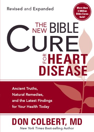 New Bible Cure For Heart Disease, The By Don Colbert