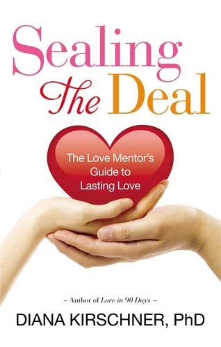 Sealing The Deal By Diana Kirschner, PhD