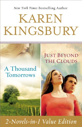 A Thousand Tomorrows & Just Beyond The Clouds Omnibus By Karen Kingsbury