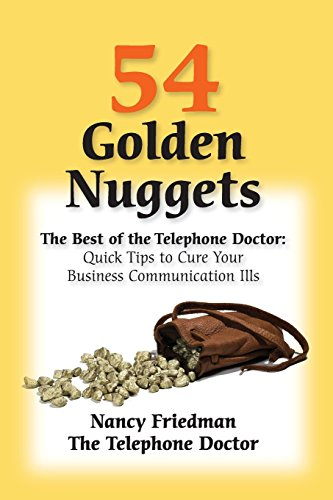 54 Golden Nuggets: The Best of the Telephone Doctor By Nancy Friedman
