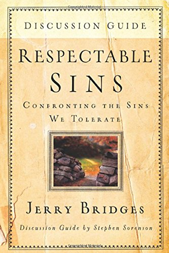 Respectable Sins Discussion Guide By Jerry Bridges