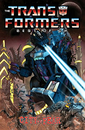 Transformers: Best of UK - City of Fear By Simon Furman