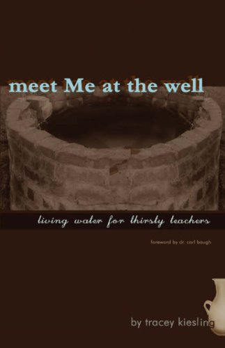 Meet Me at the Well By Tracey Kiesling