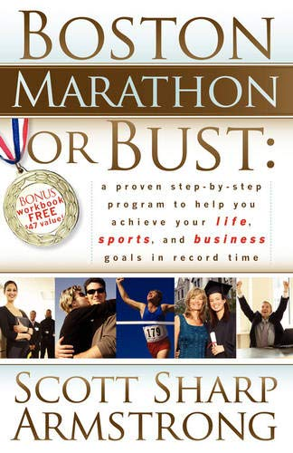 Boston Marathon or Bust By Scott S Armstrong