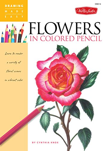 Flowers in Colored Pencil By Cynthia Knox