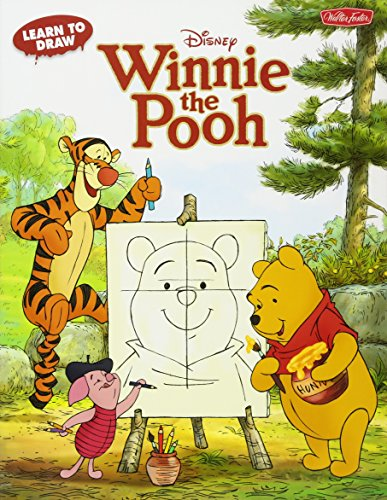 Learn to Draw Disney's Winnie the Pooh: Featuring Tigger, Eeyore, Piglet, and Other Favorite Characters of the Hundred Acre Wood! (Learn to Draw (Walter Foster Paperback)) By Disney Storybook Artists