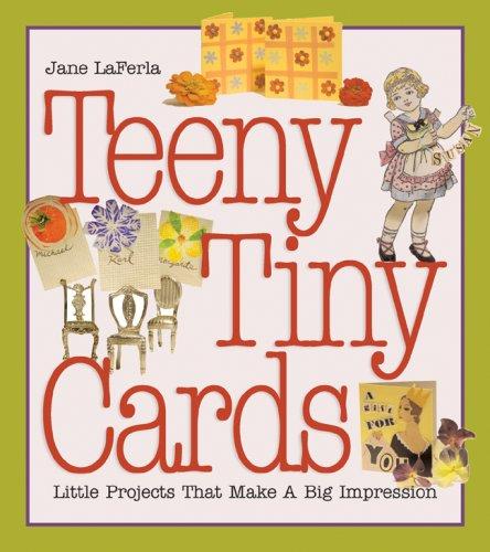 Teeny, Tiny Cards By Jane LaFerla