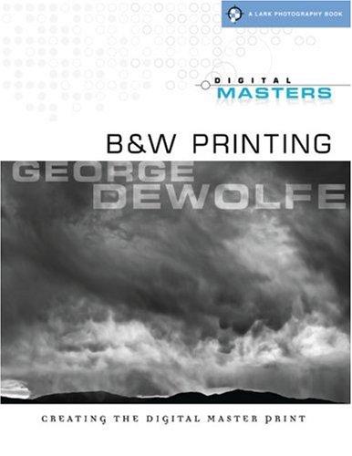 B&W Printing By George DeWolfe