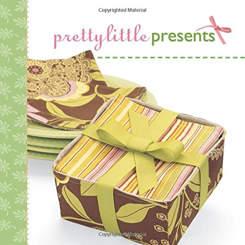 Pretty Little Presents (Pretty Little Series) Created by Lark Books