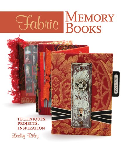 Fabric Memory Books By Lesley Riley