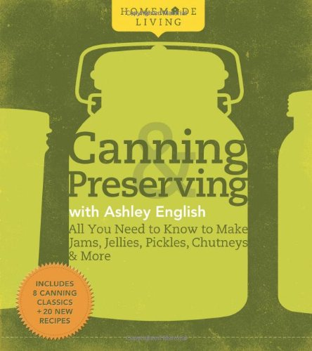 Canning and Preserving with Ashley English By Ashley English