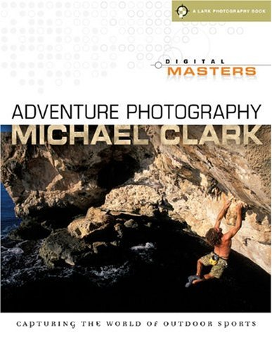 Adventure Photography By Michael Clark