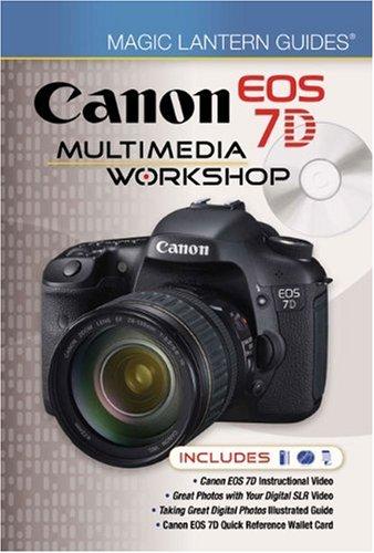 Magic Lantern Guides: Canon EOS 7d Multimedia Workshop By Lark Books