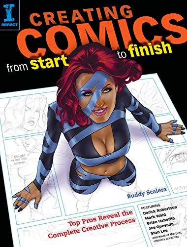 Creating Comics Start to Finish By Buddy Scalera