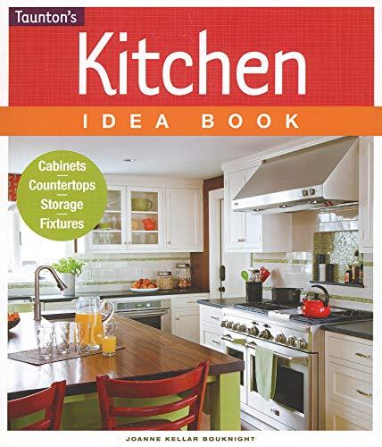 Kitchen Design Book: Kitchen Idea Book By Joanne Kellar Bouknight