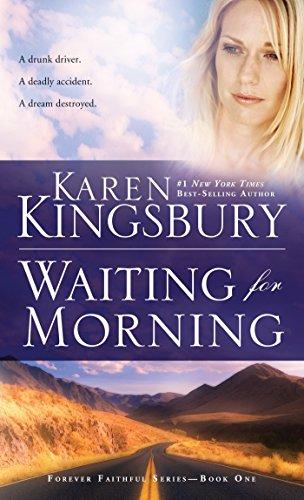 Waiting for Morning (Forever Faithful Series) By Karen Kingsbury