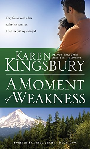 A Moment of Weakness (Forever Faithful Series) By Karen Kingsbury