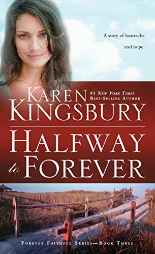 Halfway to Forever (Forever Faithful) (Forever Faithful Series) By Karen Kingsbury