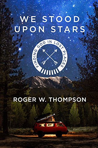 We Stood Upon Stars By Roger Thompson