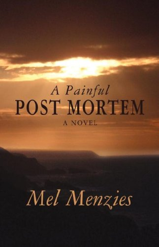 A Painful Post Mortem By Mel Menzies