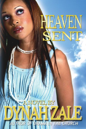 Heaven Sent By Dynah Zale
