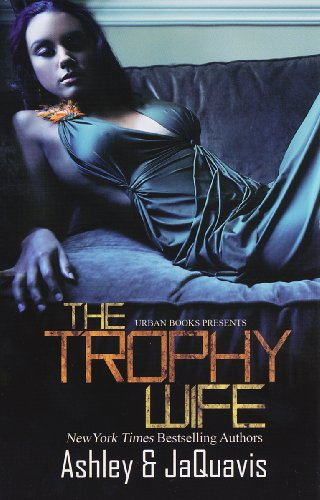 The Trophy Wife By Ashley Jaquavais