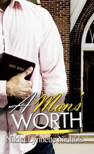 A Man's Worth, A By Nikita Lynnette Nichols