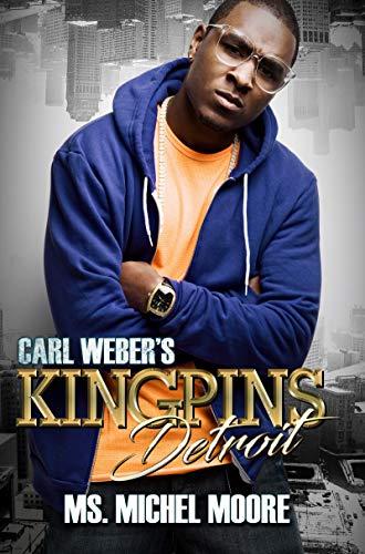Carl Weber's Kingpins: Detroit By Michel Moore