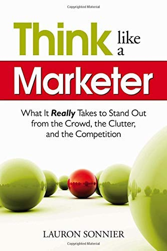 Think Like a Marketer By Lauron Sonnier