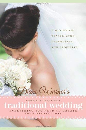 Diane Warner's Complete Guide to a Traditional Wedding By Diane Warner (Diane Warner)