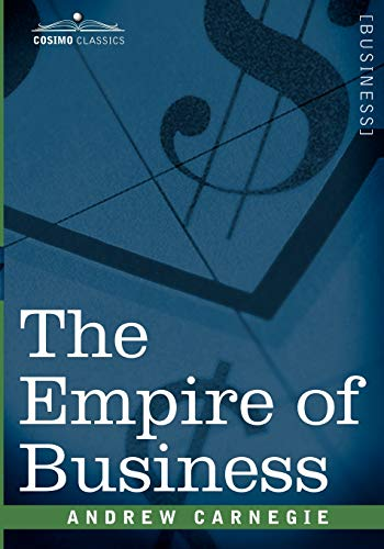 The Empire of Business By Andrew Carnegie