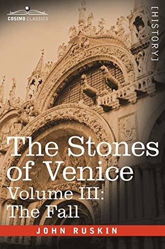 The Stones of Venice, Volume III By John Ruskin