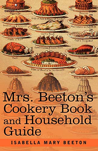 Mrs. Beeton's Cookery Book and Household Guide By Isabella Mary Beeton