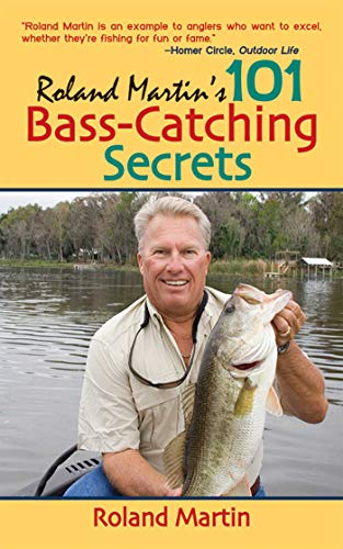 Roland Martin's 101 Bass-Catching Secrets by Roland Martin