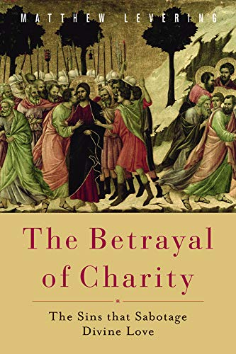 The Betrayal of Charity By Matthew Levering