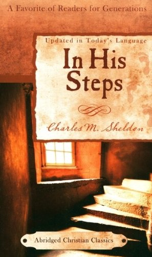 In His Steps by Charles M Sheldon