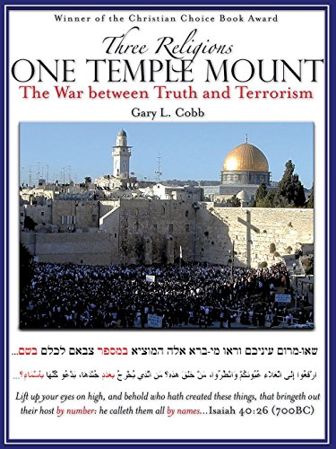 Three Religions One Temple Mount By Gary L Cobb