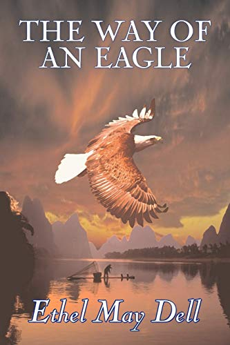 The Way of an Eagle by Ethel May Dell, Fiction, Action & Adventure, War & Military By Ethel May Dell