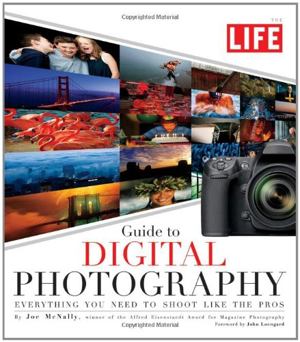 Life: Guide to Digital Photography By Joe McNally