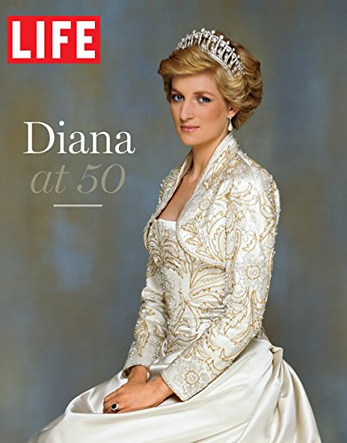Diana at 50 By Editors of LIFE Magazine