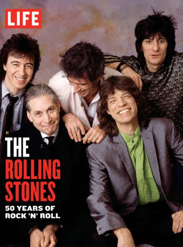 Life:The Rolling Stones: 50 Years of Rock 'n' Roll by The Editors of LIFE Magazine