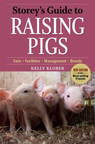 Storey's Guide to Raising Pigs, 3rd Edition By Kelly Klober