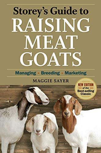Storey's Guide to Raising Meat Goats, 2nd Edition By Maggie Sayer