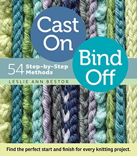 Cast On, Bind Off By Leslie Ann Bestor