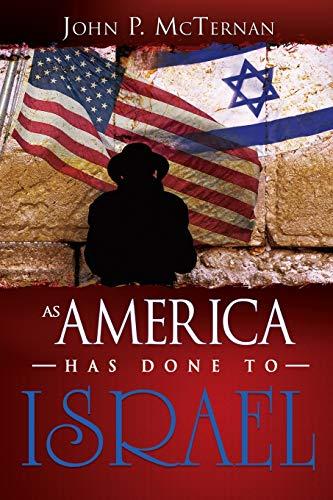 As America Has Done to Israel By John P McTernan