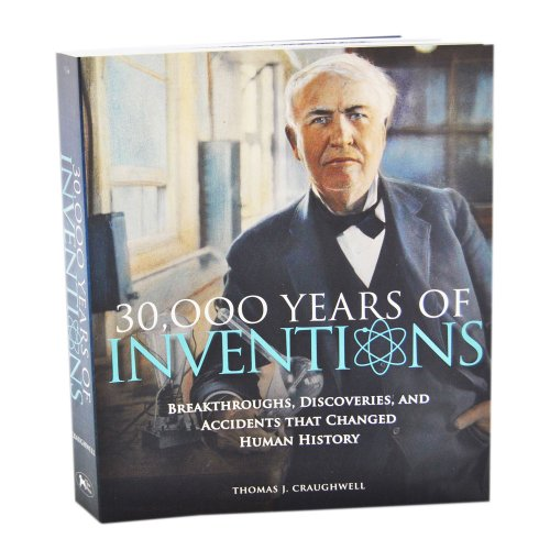 30,000 Years of Inventions By Thomas J. Craughwell
