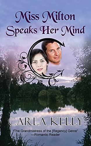 Miss Milton Speaks Her Mind By Carla Kelly