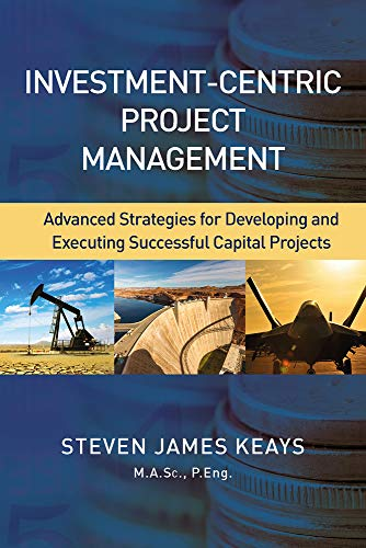 Investment-Centric Project Management By Steve Keays
